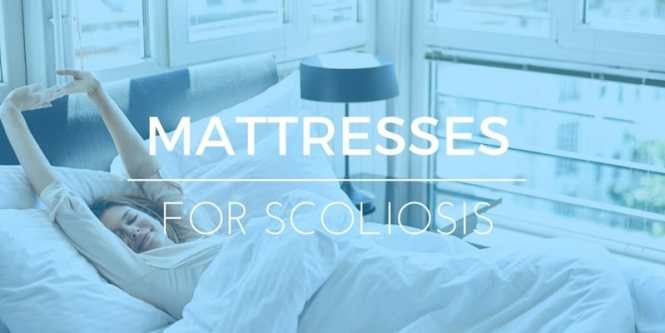 Best Mattress For Scoliosis Comfort Relief