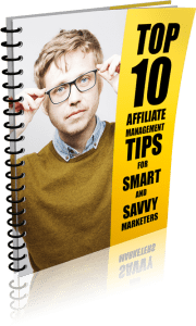 Top 10 Affiliate Management Tips