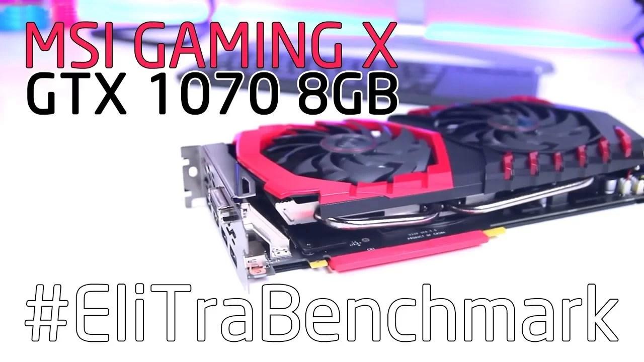 Benchmark MSI GAMING X GTX 1070 8GB