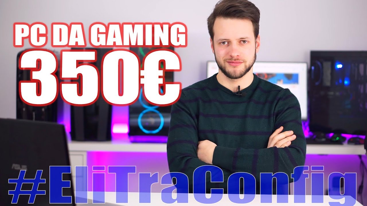Configurazione PC DA GAMING 350€ – Full HD 60fps