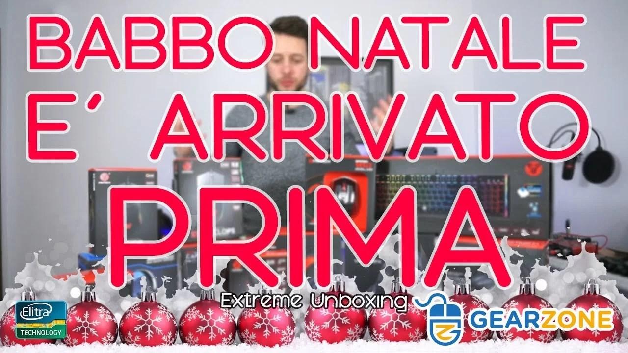 EXTREME UNBOXING – Babbo natale è arrivato in anticipo!