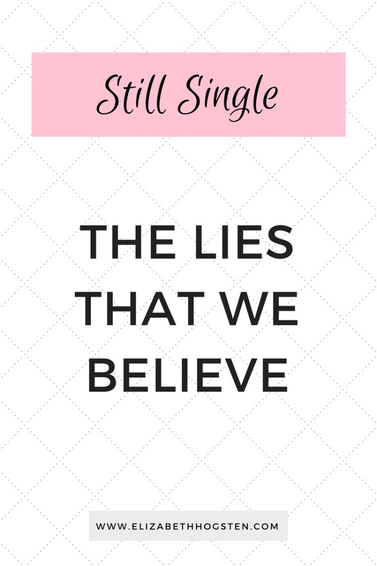 Sometimes we are the worst perpetrators of the lies out there about singlehood. Let's kick those lies out once and for all! Click through to read the full article!