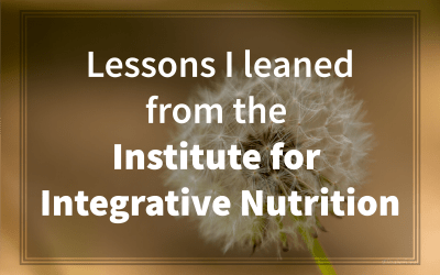 Lessons I learned from the Institute for Integrative Nutrition