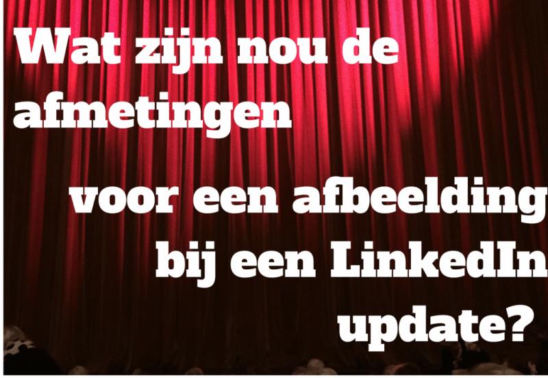 afmetingen afbeelding LinkedIn update