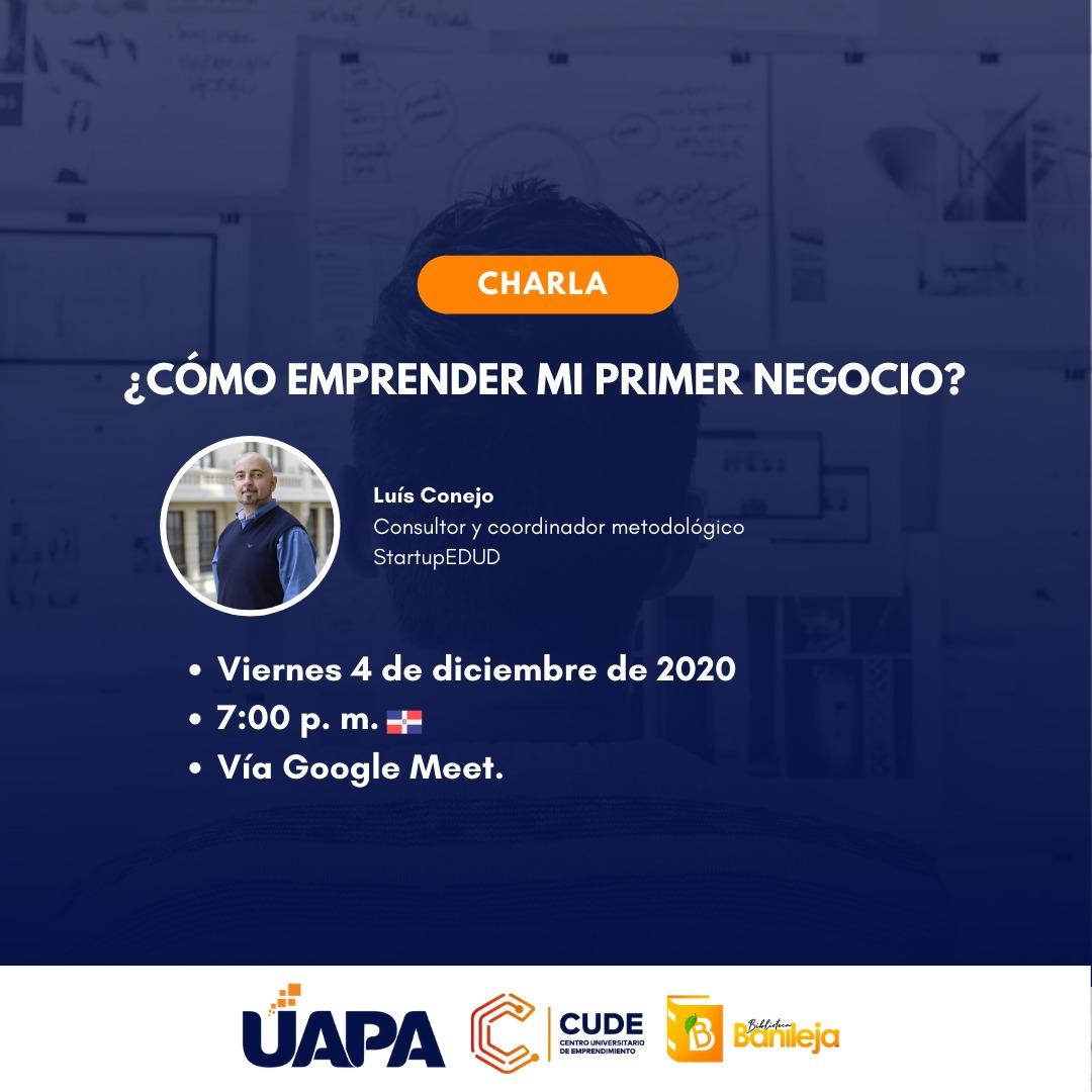 """Póster de la conferencia virtual """"¿Cómo emprender mi primer negocio?"""" organizada por Biblioteca Banileja y UAPA."""