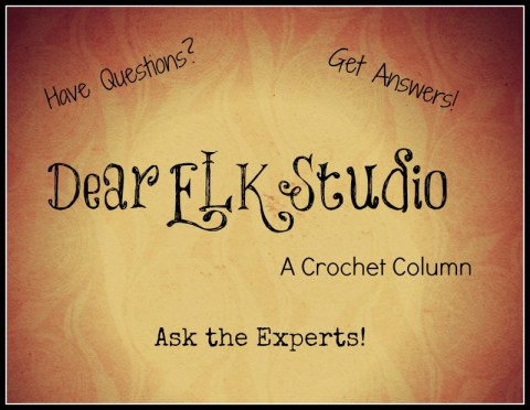 Dear ELK Studio - A Crochet Column #6