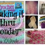 Making it thru Monday Crochet Review #133