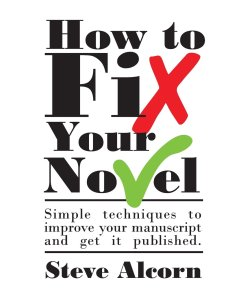 How to Fix Your Novel by Steve Alcorn