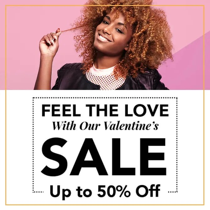 Pre-Valentine's Day Sale (Up to 50% Off!)