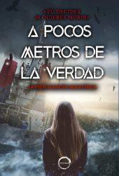 Portada del libro A pocos metros de la verdad de Javier García Martínez.