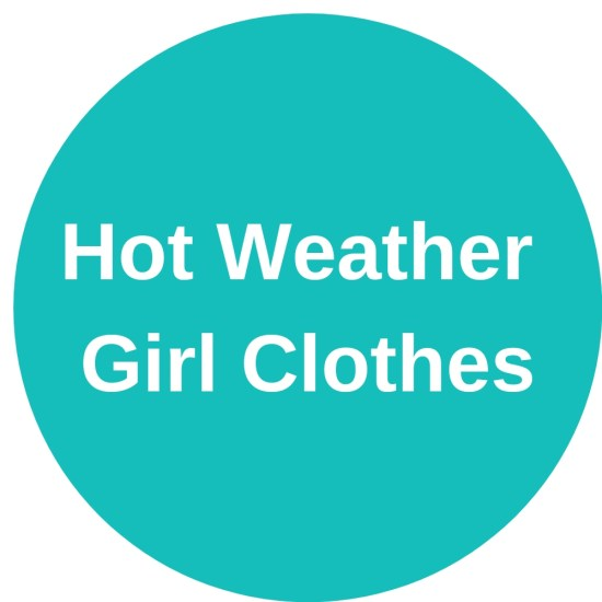 Hot Weather Girl Clothes