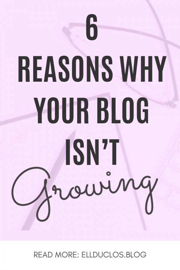 6 reasons why your blog isn't growing. What to do to grow your blog traffic.