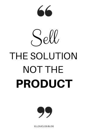 Sell the solution not the product. How to create and sell a digital product