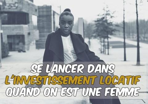 démarrer dans investissement locatif en étant une femme