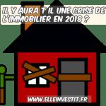 Il y aura t il une crise de l'immobilier en 2018 ?