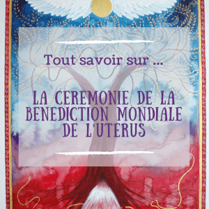 Cérémonie Mondiale Bénédiction de l'Utérus