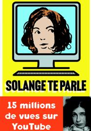 Pas féminine en 5 leçons, Solange te parle
