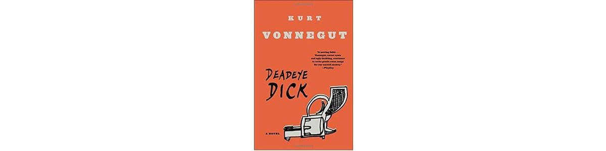 Deadeye Dick, Kurt Vonnegut | Book Review