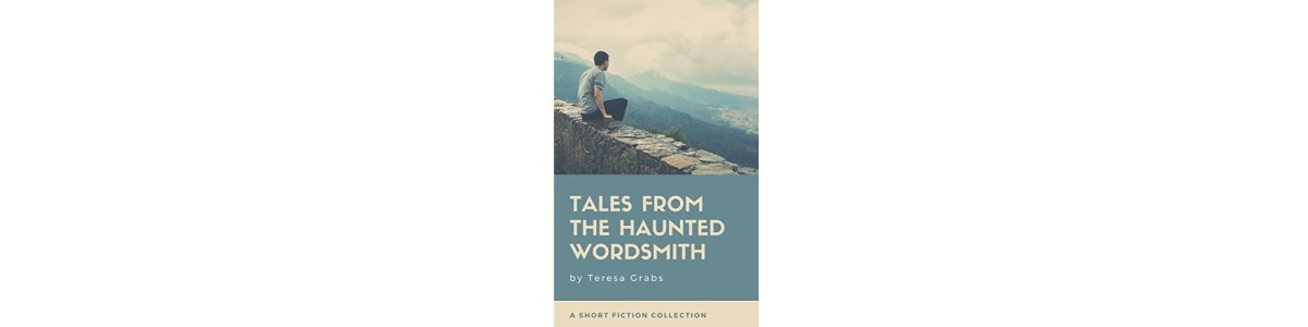 Tales from the Haunted Wordsmith by Teresa Grabs | Book Review