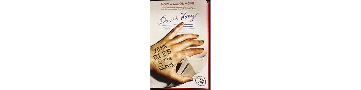 John Dies at the End by David Wong | Book Review