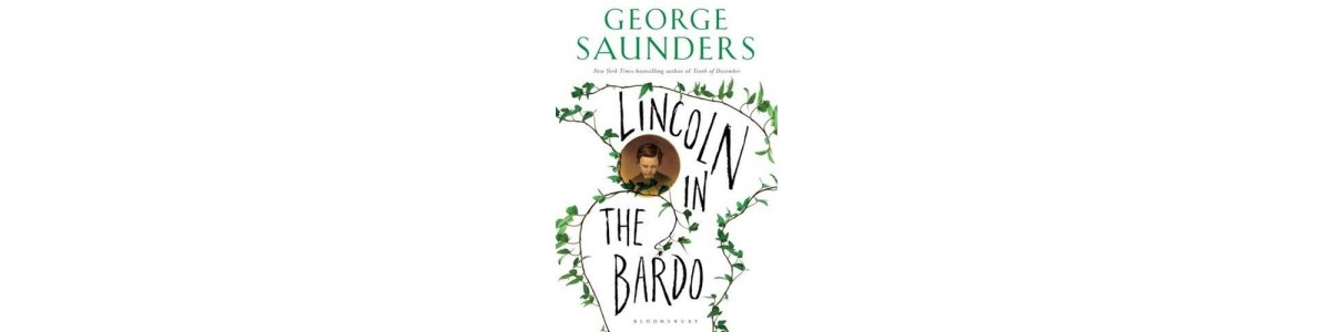 Lincoln in the Bardo by George Saunders | Book Review