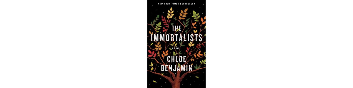 The Immortalists by Chloe Benjamin | Book Review