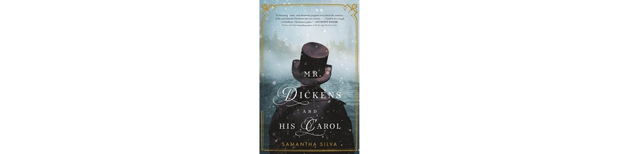 Mr. Dickens and His Carol by Samantha Silva | Book Review