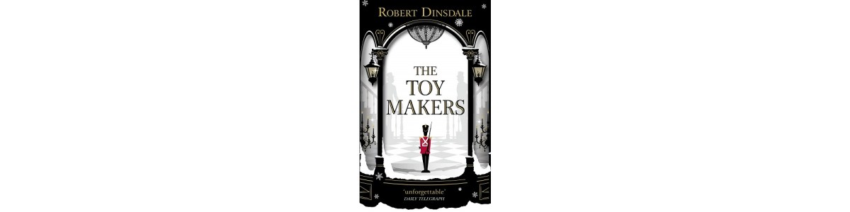 The Toymakers by Robert Dinsdale | Book Review