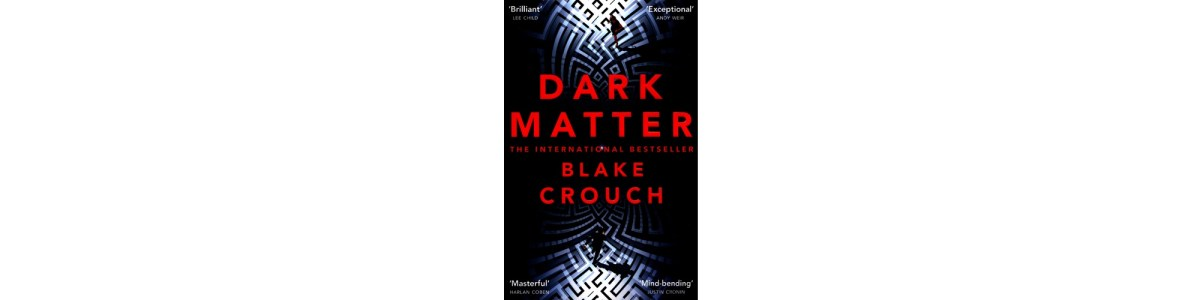 Dark Matter by Blake Crouch | Book Review