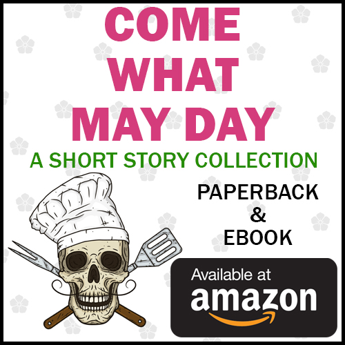 Come What May Day: A Short Story Collection by Ellie Scott - Available from Amazon