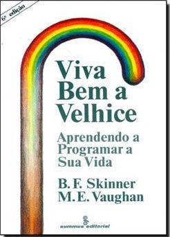 Resenha do Livro Viva Bem a Velhice, de B. F. Skinner