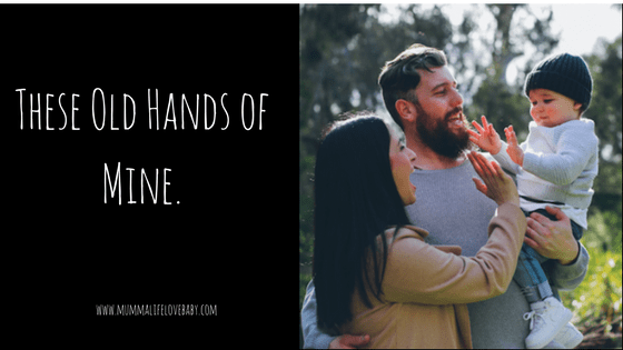 These Old Hands of Mine