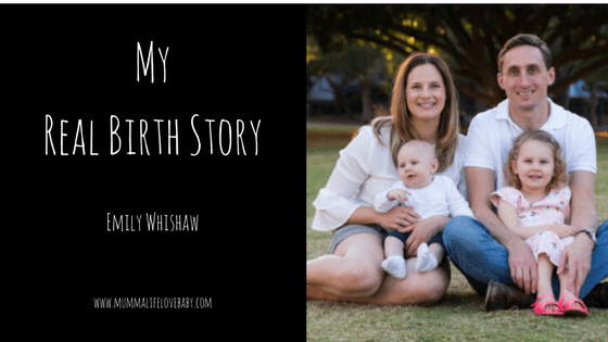 My Real Birth Story - Emily Whishaw