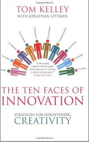 ten faces of innovation Tom Kelley