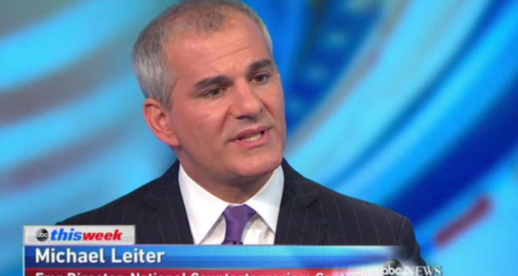 Michael Leiter, former director of the National CounterTerrorism Center