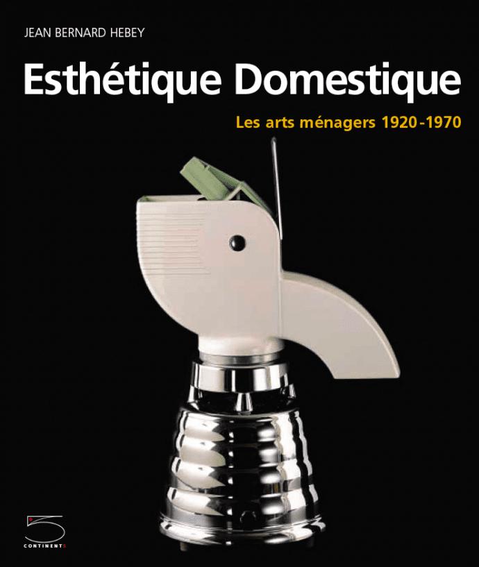 150614 estherique domestique 5 cntinents 690x817 1 Esthétique domestique : les arts ménagers 1920 1970