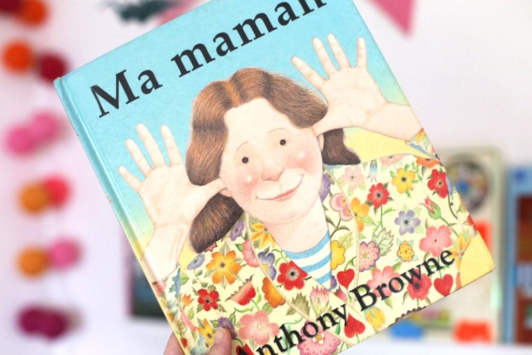 160510 ma maman anthony browne Quand lamour est grand... bonne fête maman