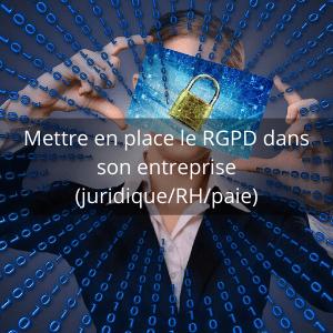 Formation RGPD dans son entreprise (juridique RH paie)