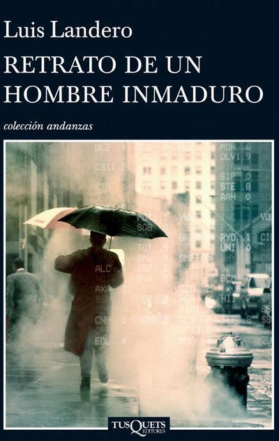 Portada de 'Retrato de un hombre inmaduro', de Luis Landero (Tusquets)