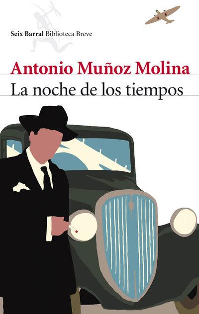 Portada de 'La noche de los tiempos', de Antonio Muñoz Molina