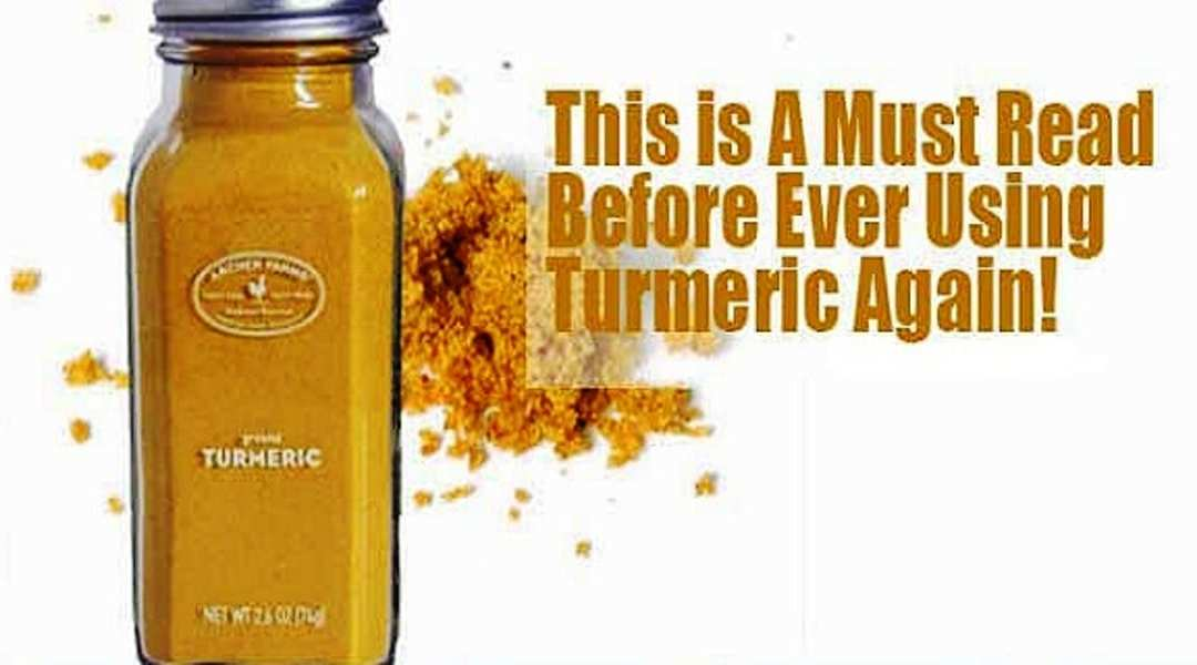 This Is a Must Read Before Ever Using Turmeric Again