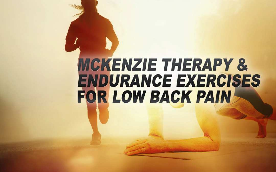 McKenzie Therapy and Endurance Exercises for Low Back Pain