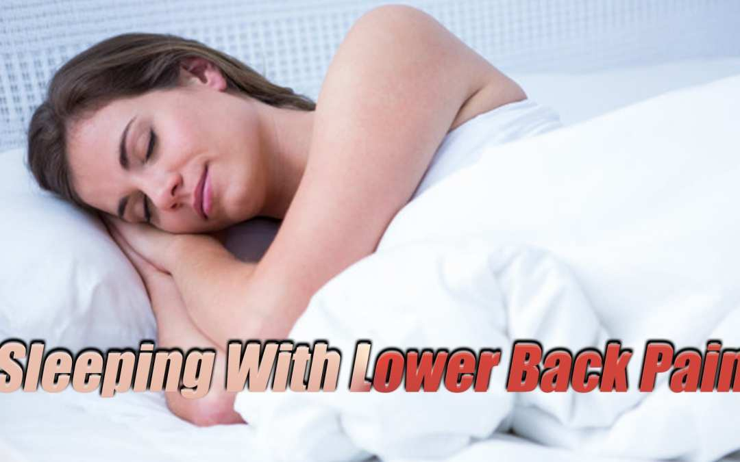 Sleeping With Low Back Pain Guide | El Paso, TX.