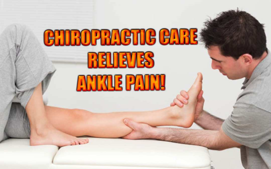 Ankle Pain | How Chiropractic Helps Resolves It | El Paso, TX.