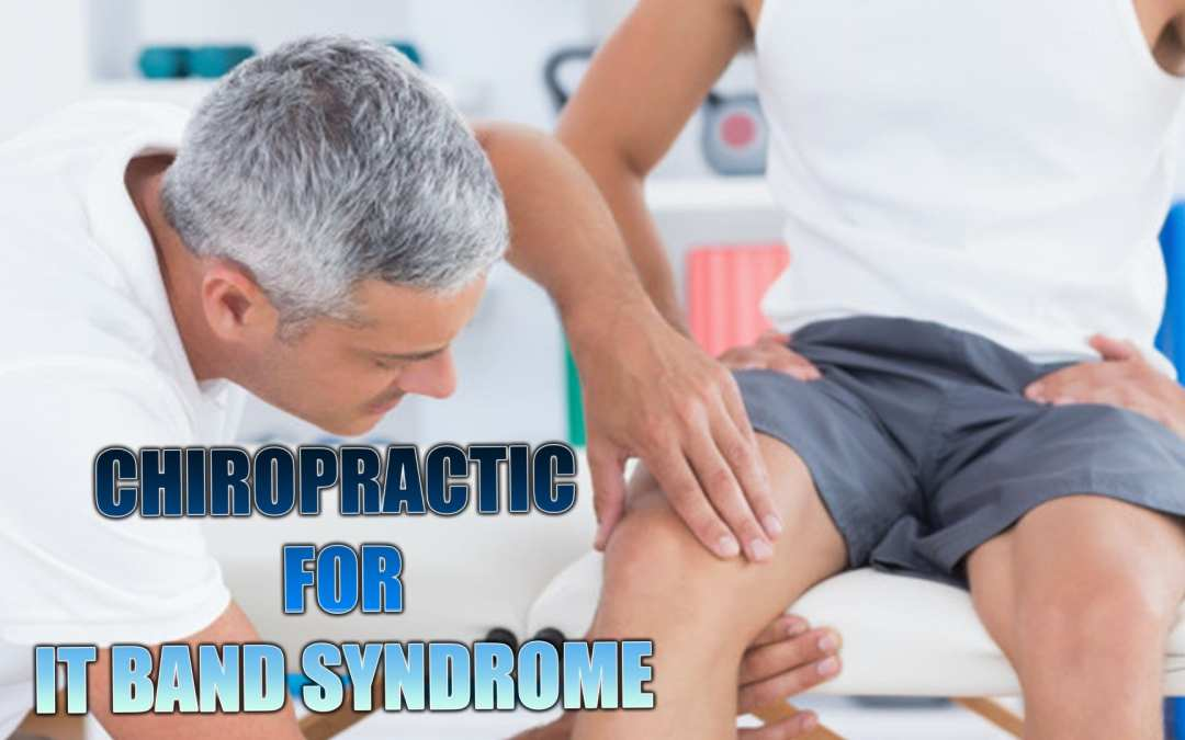IT or Iliotibial Band Syndrome Sufferers! Chiropractic Helps! | El Paso, TX.