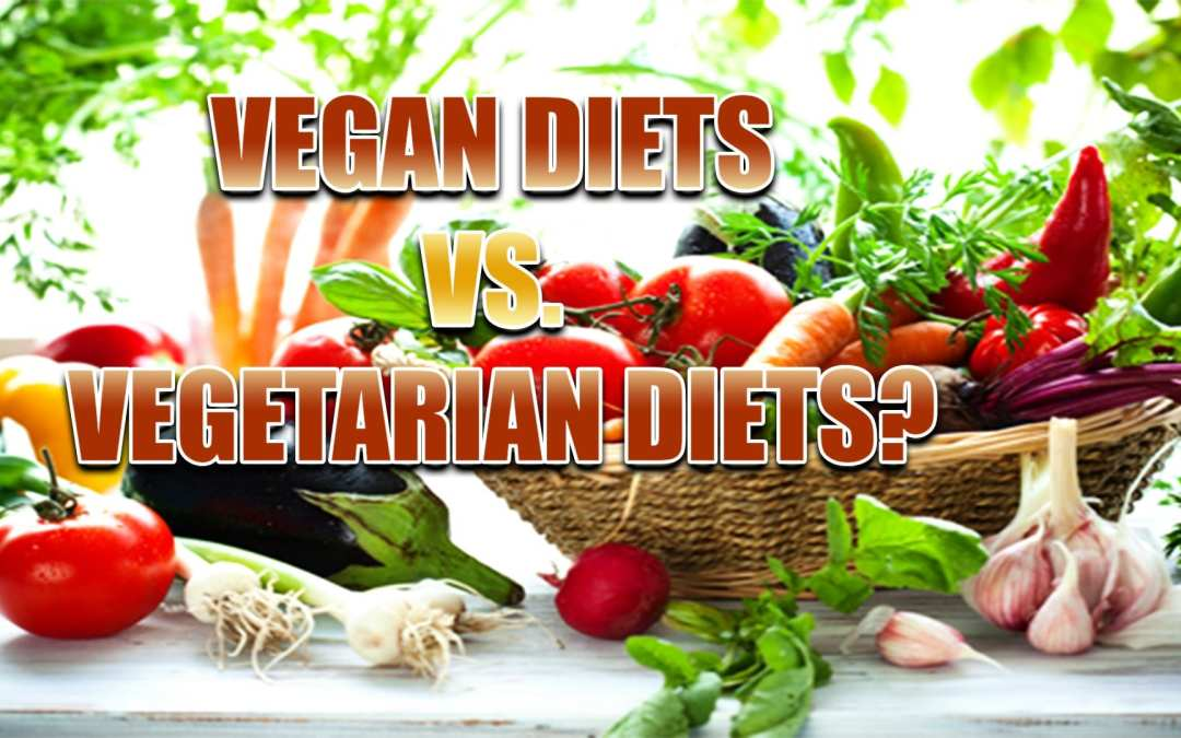 Vegan Diets vs. Vegetarian Diets?