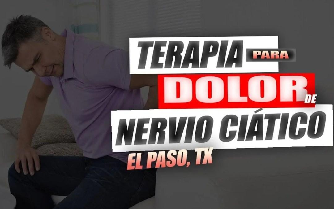 Terapia para Dolor del Nervio Ciatico | El Paso, Tx