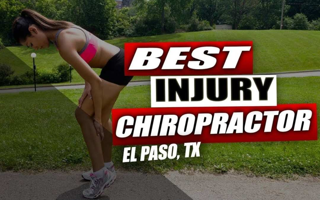 Best Chiropractic Care for Injuries | El Paso, Tx