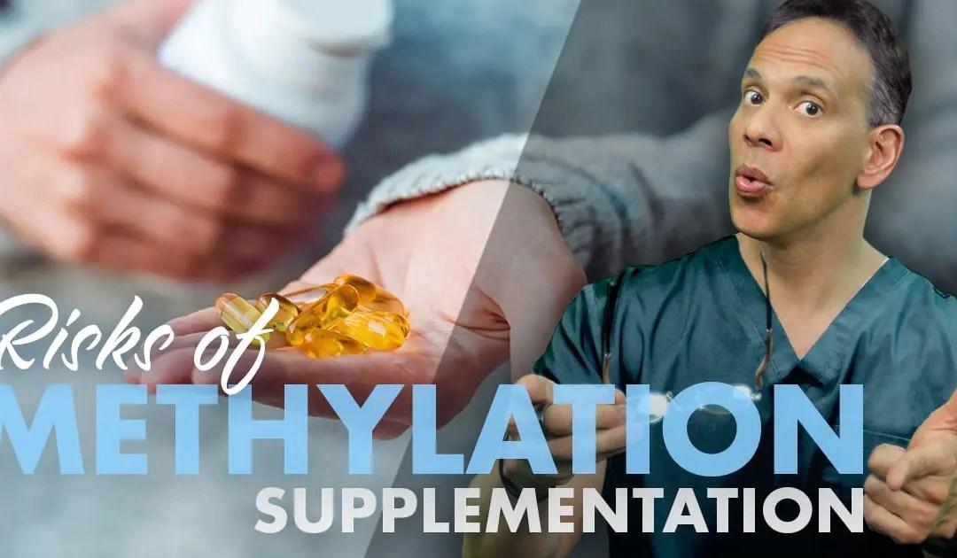 Risks of Methylation Supplementation