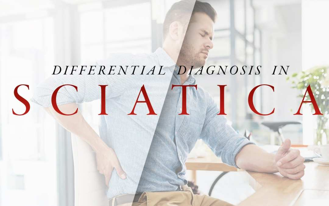 Differential Diagnosis in Sciatica Part 2